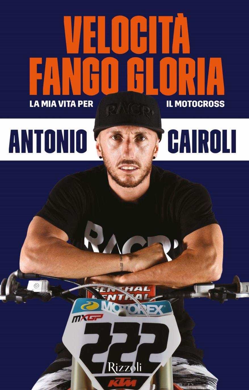 Tony Cairoli VELOCITA' FANGO E GLORIA Il libro A